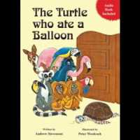 The Turtle Who Ate A Balloon - Andrew Stevenson & Peter Woolcock