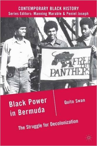 Black Power in Bermuda The Struggle for Decolonization Quito Swan