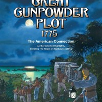 The Defining Story of #Bermuda 's Great Gunpowder Plot 1775: The American Connection and Other Selected Highlights Including the Attack on Washington (1814)