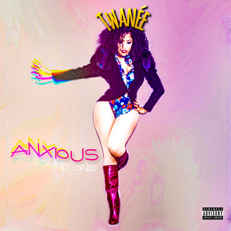 Twanée – Anxious (Round 1) #Explicit @MissTwanee