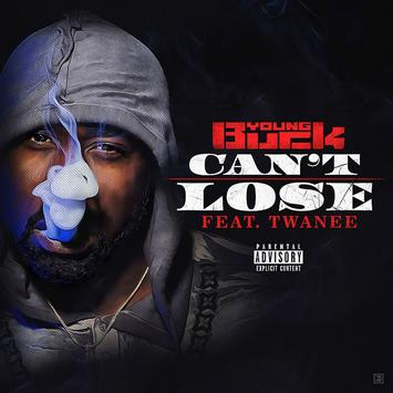 Can't Lose – Young Buck Ft. Twanee @youngbuck @MissTwanee