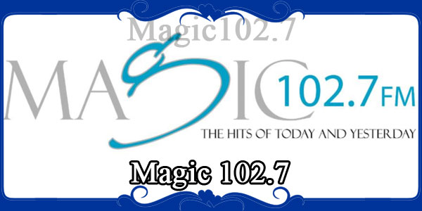 Magic 102.7 – Home of the Hits