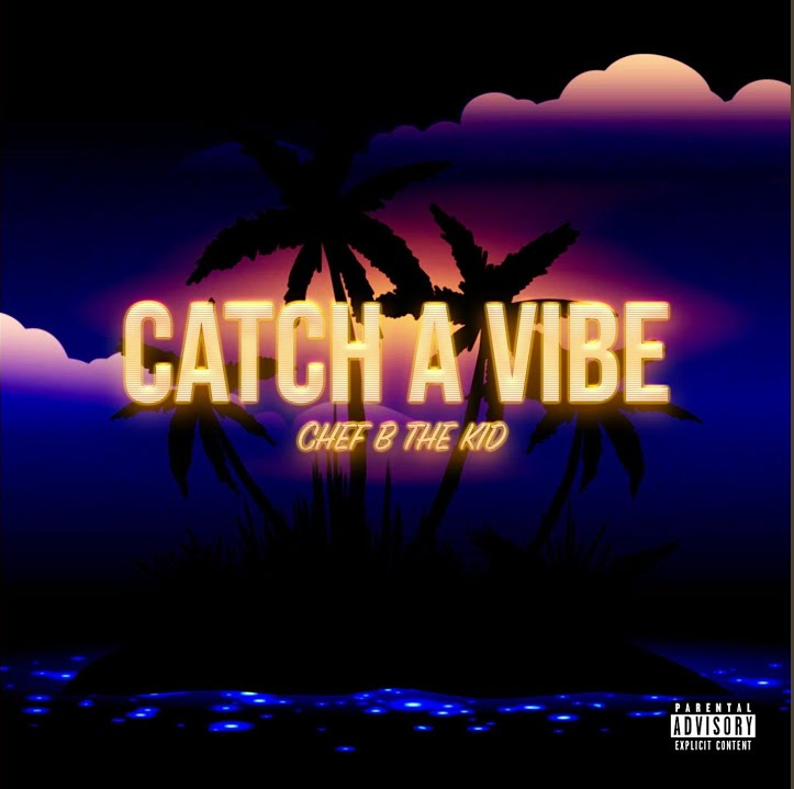 Chef B. -The Kid- #CatchAVibe