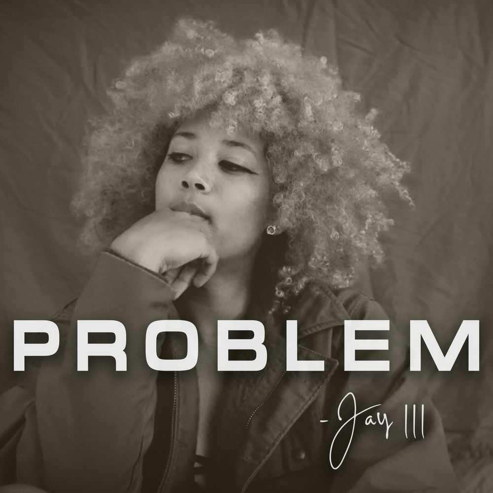 Jay III – Problem @officialjayiii