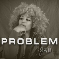 Jay III - Problem @officialjayiii