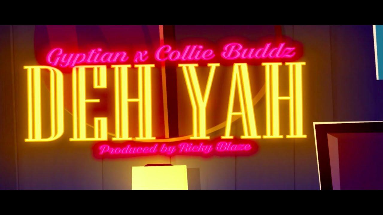 Gyptian – Deh Yah  w/ @Collie Buddz  – Lyric Video